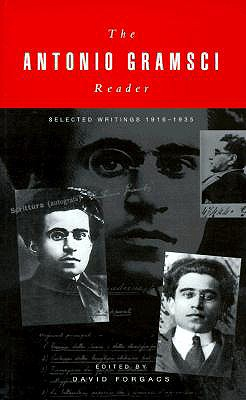 The Antonio Gramsci Reader By Forgacs, David (EDT)